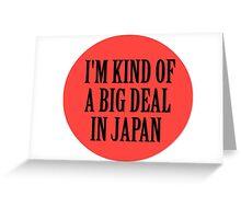 BIG IN JAPAN Greeting Card