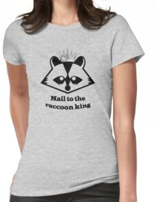 Raccoon king! Womens Fitted T-Shirt