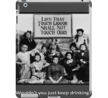 """Lips That Touch Liquor Shall Not Touch Ours"" iPad Case/Skin"