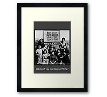 """Lips That Touch Liquor Shall Not Touch Ours"" Framed Print"