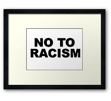 no to racism Framed Print