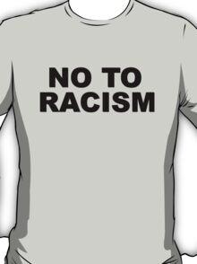 no to racism T-Shirt