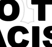 no to racism Sticker
