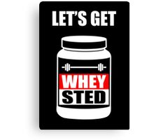 Let's Get Whey-Sted Funny Gym Bodybuilding Protein Mashup Canvas Print
