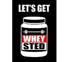 Let's Get Whey-Sted Funny Gym Bodybuilding Protein Mashup Photographic Print