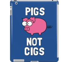 Pigs Not Cigs iPad Case/Skin