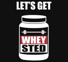 Let's Get Whey-Sted Funny Gym Bodybuilding Protein Mashup by NibiruHybrid