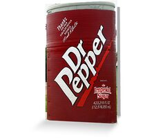 Now this is alot of Dr Pepper.... Greeting Card