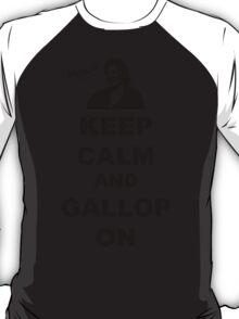 Keep Calm and Gallop On - Miranda Hart [Unofficial] T-Shirt