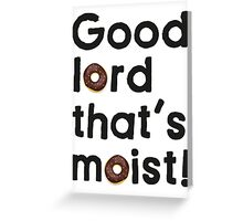 Good Lord That's Moist - Miranda Hart [Unofficial] Greeting Card