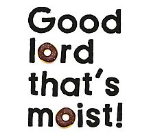 Good Lord That's Moist - Miranda Hart [Unofficial] Photographic Print