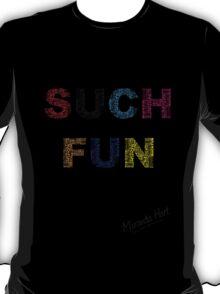 Such Fun! - Miranda Hart [Unofficial] T-Shirt