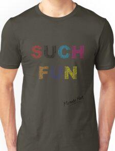 Such Fun! - Miranda Hart [Unofficial] Unisex T-Shirt