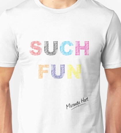 Such Fun! - Miranda Hart [Unofficial] Unisex T-Shirt