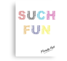 Such Fun! - Miranda Hart [Unofficial] Canvas Print