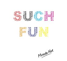 Such Fun! - Miranda Hart [Unofficial] Photographic Print