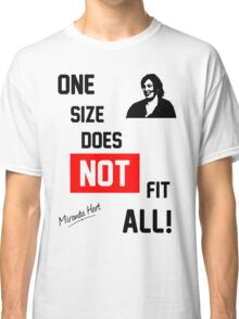 One Size Does NOT Fit All - Miranda Hart [Unofficial] Classic T-Shirt
