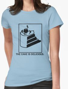 The cake is delicious. Womens Fitted T-Shirt