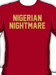 Nigerian Nightmare T-Shirt