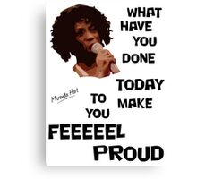What Have You Done Today To Make You Feel Proud - Miranda Hart [Unofficial] Canvas Print