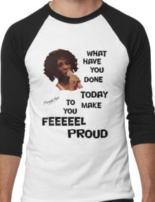 What Have You Done Today To Make You Feel Proud - Miranda Hart [Unofficial] Men's Baseball ¾ T-Shirt