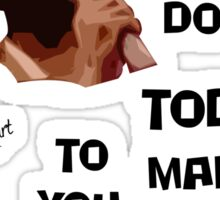 What Have You Done Today To Make You Feel Proud - Miranda Hart [Unofficial] Sticker
