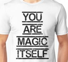 """You are magic itself"" Quote Unisex T-Shirt"