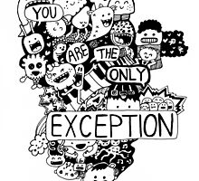 You are the only Exception Kawaii gang by Jane Sauce