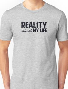 One Direction - Reality ruined my life Unisex T-Shirt