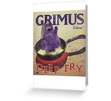 Grimus - Deep Fry by lilterra.com Greeting Card