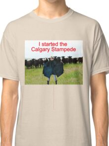 T- I Started The Calgary Stampede Classic T-Shirt