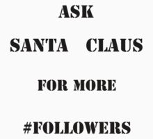 Ask Santa for more Followers by avenuedesfolies