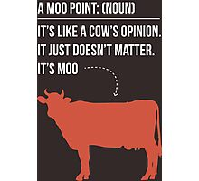 Moo Point - Joey Tribbiani Photographic Print