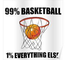 99% BASKETBALL 1% EVERYTHING ELSE Poster
