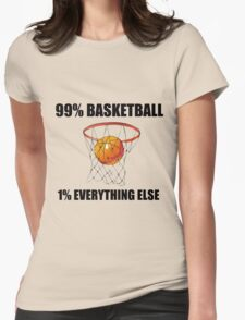 99% BASKETBALL 1% EVERYTHING ELSE T-Shirt
