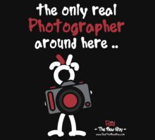 Red - The New Guy - The only real Photographer around here .. by RedTheNewGuy