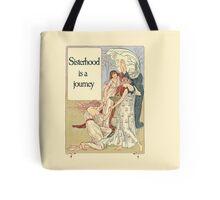 Sisterhood is a journey Tote Bag