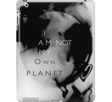 Psychmaster Space Object I Am Not My Own Planet BW iPad Case/Skin