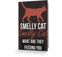 Smelly Cat - Friends Greeting Card