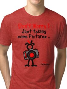 Red - The New Guy - Don't Worry ! Just taking some pictures .. Tri-blend T-Shirt
