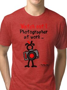 Red - The New Guy - Watch out ! Photographer at work .. Tri-blend T-Shirt