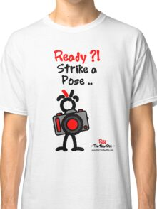 Red - The New Guy - Ready ?! Strike a Pose .. Classic T-Shirt