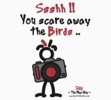 Red - The New Guy - Ssshh!! You scare away the Birds .. by RedTheNewGuy