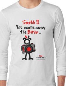 Red - The New Guy - Ssshh!! You scare away the Birds .. Long Sleeve T-Shirt