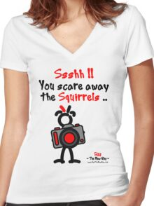 Red - The New Guy - Ssshh!! You scare away the Squirrels .. Women's Fitted V-Neck T-Shirt