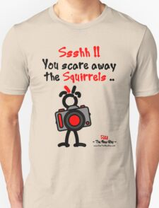 Red - The New Guy - Ssshh!! You scare away the Squirrels .. Unisex T-Shirt