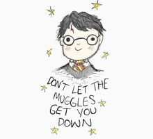 Don't let the muggles get you down. Unisex T-Shirt