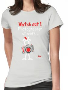 Red - The New Guy - Watch out ! Photographer at work .. Womens Fitted T-Shirt