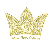Wear your crown! Photographic Print