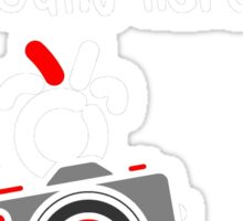 Red - The New Guy - The only real Photographer around here ..  Sticker
